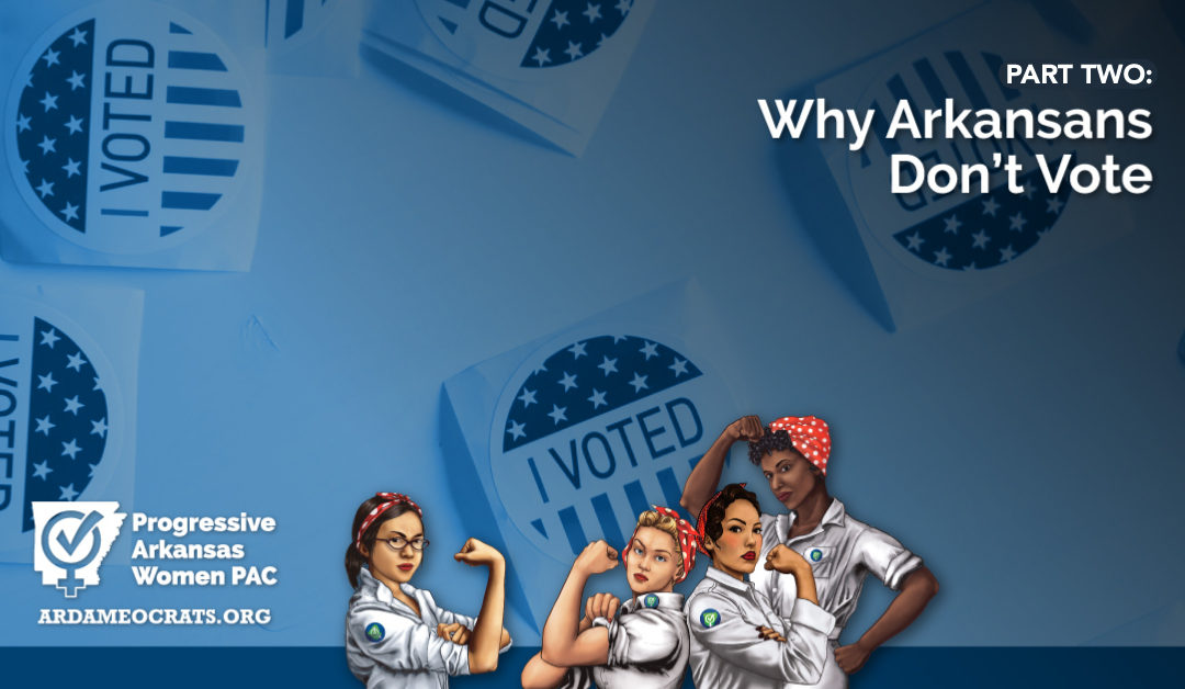 Why Arkansans Don't Vote: Part Two
