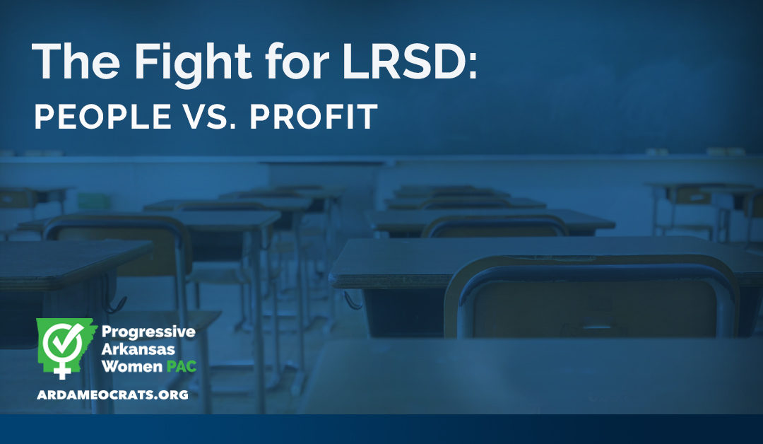 The Fight for LRSD: People vs. Profit
